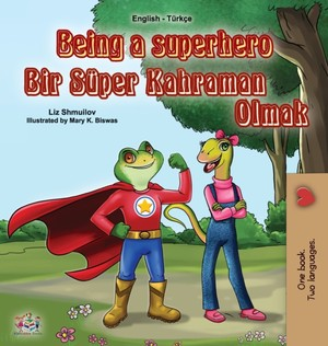Being A Superhero (english Turkish Bilingual Book For Children)