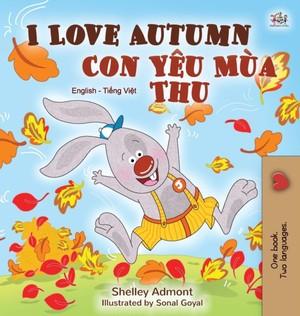 I Love Autumn (english Vietnamese Bilingual Book For Children)