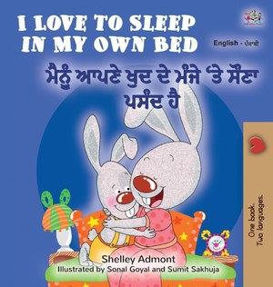 I Love To Sleep In My Own Bed (english Punjabi Bilingual Book For Kids)
