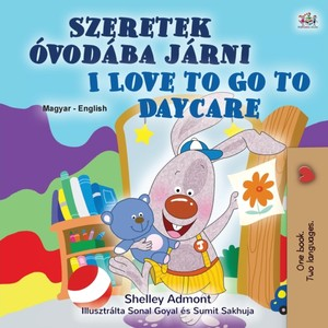 I Love To Go To Daycare (hungarian English Bilingual Children's Book)