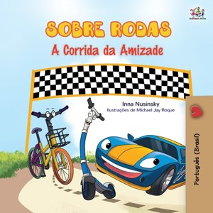 The Wheels - The Friendship Race (portuguese Book For Kids - Brazil)