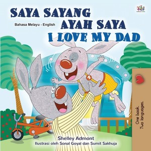 I Love My Dad (malay English Bilingual Children's Book)
