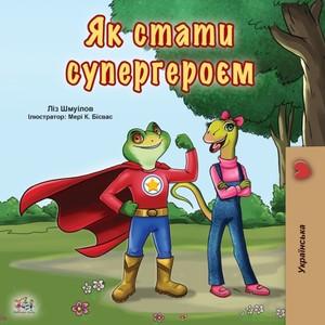 Being A Superhero (ukrainian Book For Kids)
