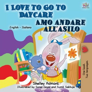I Love To Go To Daycare (english Italian Book For Kids)