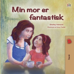 My Mom Is Awesome (danish Book For Kids)
