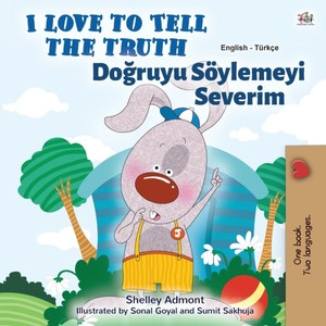 I Love To Tell The Truth (english Turkish Bilingual Children's Book)