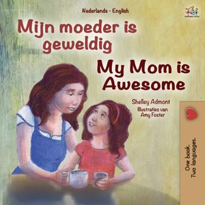 My Mom Is Awesome (dutch English Bilingual Book For Kids)