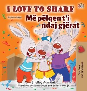 I Love To Share (english Albanian Bilingual Book For Kids)