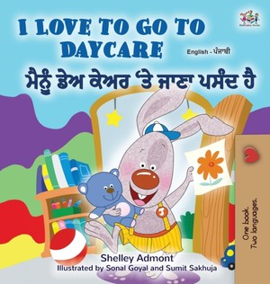 I Love To Go To Daycare (english Punjabi Bilingual Children's Book - Gurmukhi)