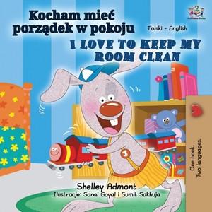 I Love To Keep My Room Clean (polish English Bilingual Book For Kids)