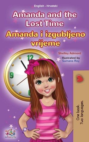 Amanda And The Lost Time (english Croatian Bilingual Children's Book)