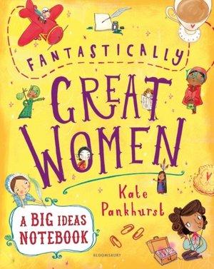 Fantastically Great Women A Big Ideas Notebook