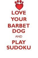 Love Your Barbet Dog And Play Sudoku Barbet Dog Sudoku Level 1 Of 15