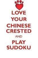 Love Your Chinese Crested And Play Sudoku Chinese Crested Dog Sudoku Level 1 Of 15