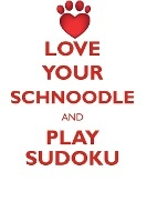 Love Your Schnoodle And Play Sudoku Schnoodle Sudoku Level 1 Of 15
