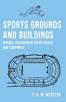 Sports Grounds And Buildings - Making, Management Maintenance And Equipment