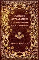 Folious Appearances - A Consideration On Our Ways Of Lettering Books