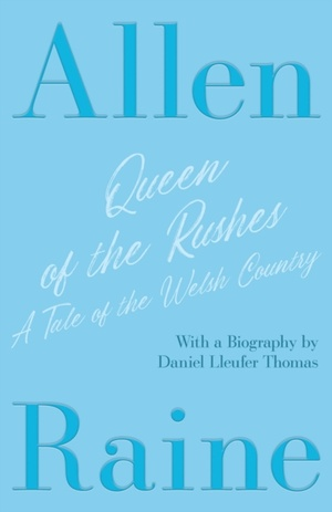 Queen Of The Rushes - A Tale Of The Welsh Country