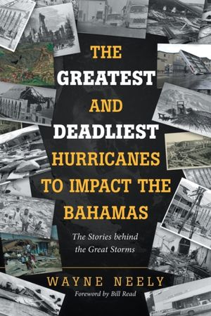 Greatest And Deadliest Hurricanes To Impact The Bahamas