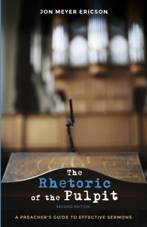The Rhetoric Of The Pulpit, Second Edition