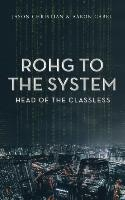 Rohg To The System