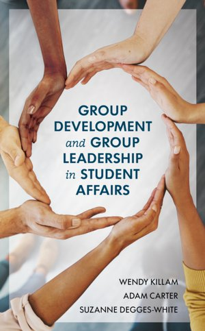 Group Development And Group Leadership In Student Affairs