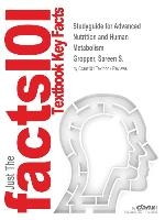 Studyguide For Advanced Nutrition And Human Metabolism By Gropper, Sareen S., Isbn 9781133104056