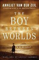 Boy Between Worlds