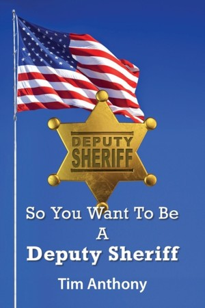So You Want To Be A Deputy Sheriff