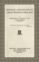 Council And Courts In Anglo-norman England (1926)