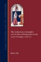 Destruction Of Jerusalem And The Idea Of Redemption In The Syriac Apocalypse Of Baruch
