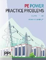 Ppi Pe Power Practice Problems, 4th Edition - More Than 400 Practice Problems for the Ncees Pe Electrical Power Exam