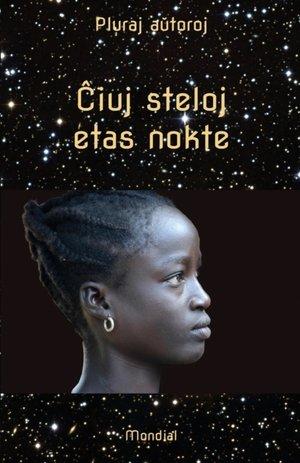 Ĉiuj Steloj Etas Nokte. Mikronoveloj Kaj Aliaj Mikrorakontoj En Esperanto