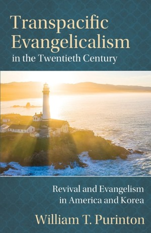 Transpacific Evangelicalism In The Twentieth Century