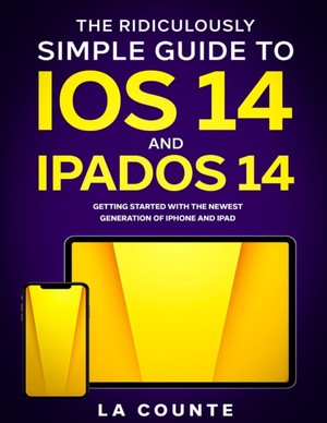 The Ridiculously Simple Guide To Ios 14 And Ipados 14