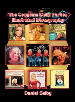 The Complete Dolly Parton Illustrated Discography (hardback)