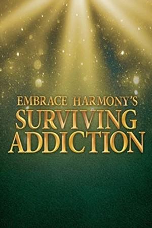 Embrace Harmony's Surviving Addiction
