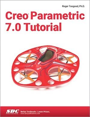 Toogood, R: Creo Parametric 7.0 Tutorial