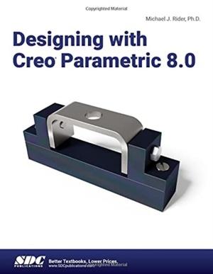 Designing with Creo Parametric 8.0