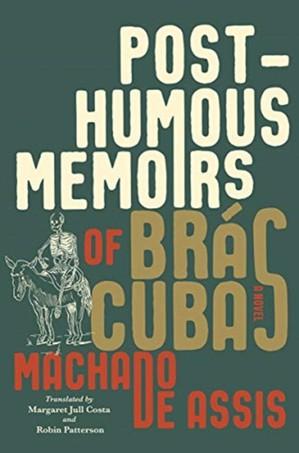 Posthumous Memoirs Of Bras Cubas