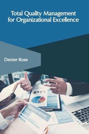 Total Quality Management For Organizational Excellence
