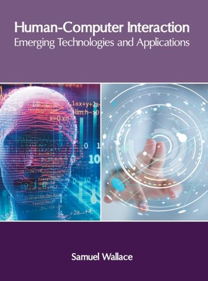 Human-computer Interaction: Emerging Technologies And Applications