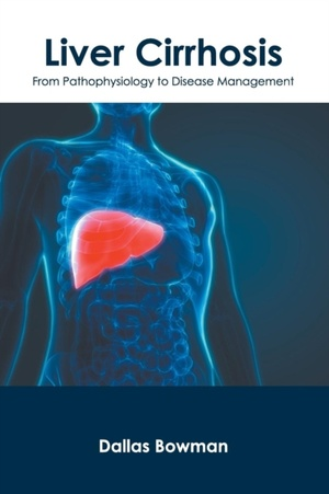Liver Cirrhosis: From Pathophysiology To Disease Management