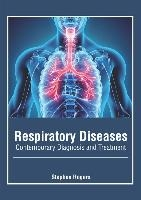 Respiratory Diseases: Contemporary Diagnosis And Treatment
