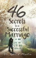 46 Secrets To A Successful Marriage