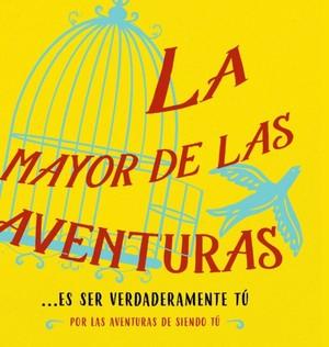 La Mayor De Las Aventuras...es Ser Verdaderamente Tu (spanish)
