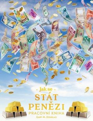 Jak Se Stat Penězi Pracovni Kniha (czech)