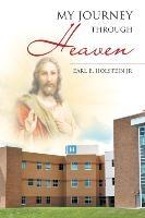 My Journey Through Heaven