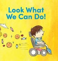 Look What We Can Do!