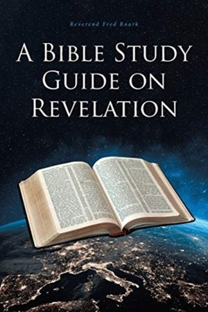 A Bible Study Guide On Revelation